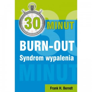 30 Minut Burn-out Syndrom Wypalenia